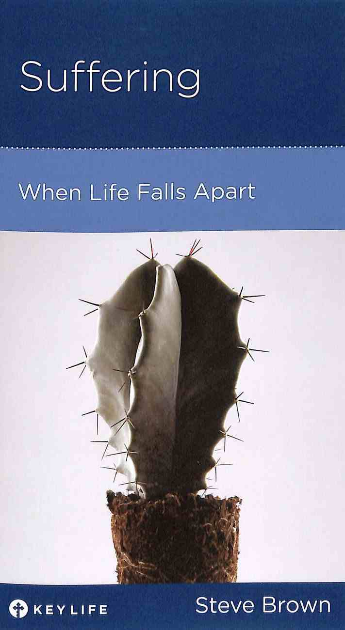 Suffering: When Life Falls Apart (Personal Change Minibooks Series) Booklet