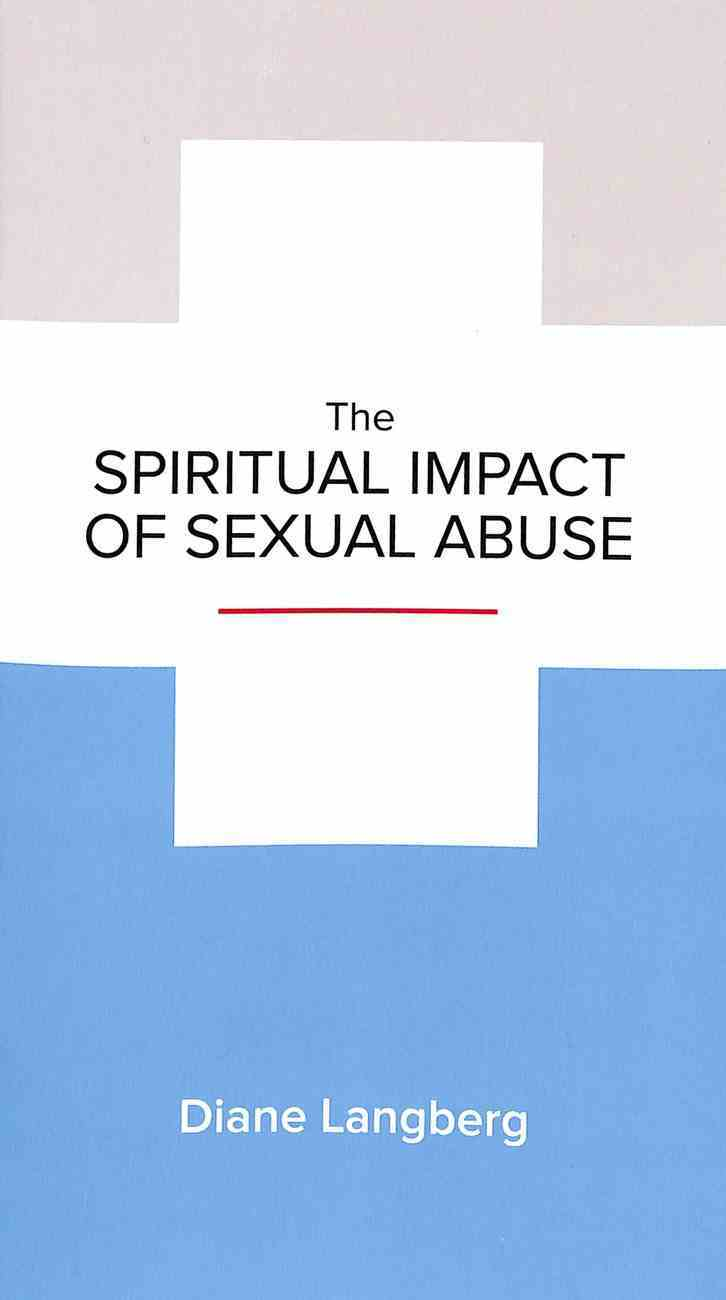 The Spiritual Impact of Sexual Abuse (Leadership Issues Mini Books Series) Booklet