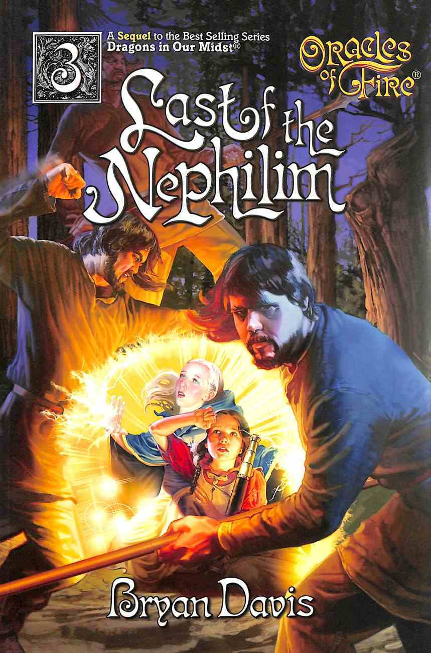 Last of the Nephilim (Prequel to Dragon in Our Midst Series) (2nd Edition) (#03 in Oracles Of Fire Series) Paperback