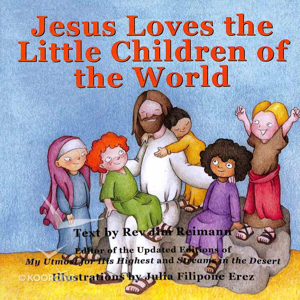 Jesus Loves the Little Children of the World Paperback