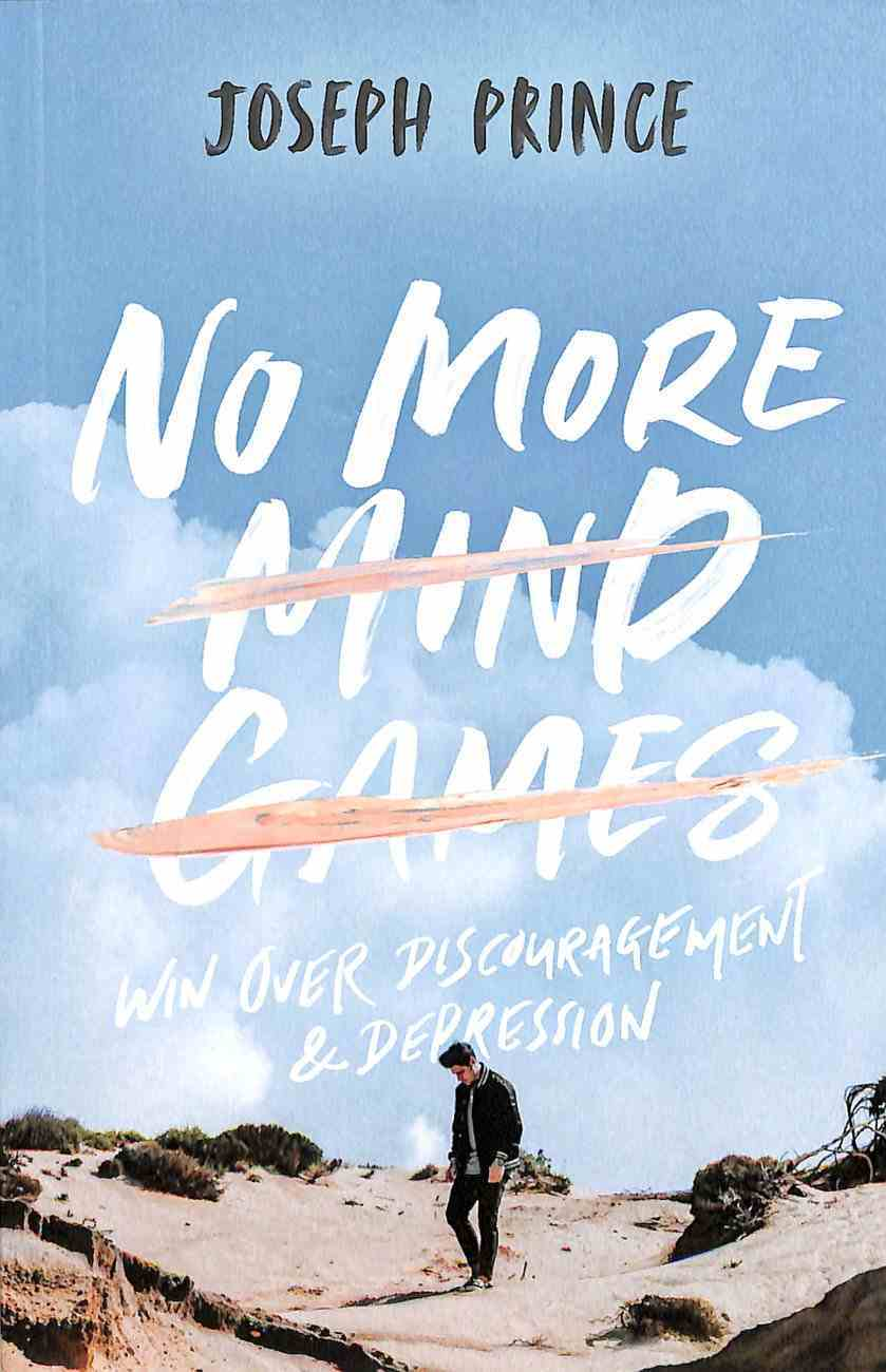 No More Mind Games: Win Over Discouragement & Depression Paperback