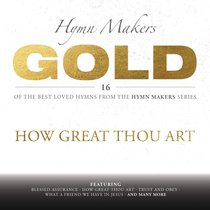 Album Image for Hymn Makers Gold: How Great Thou Art - DISC 1
