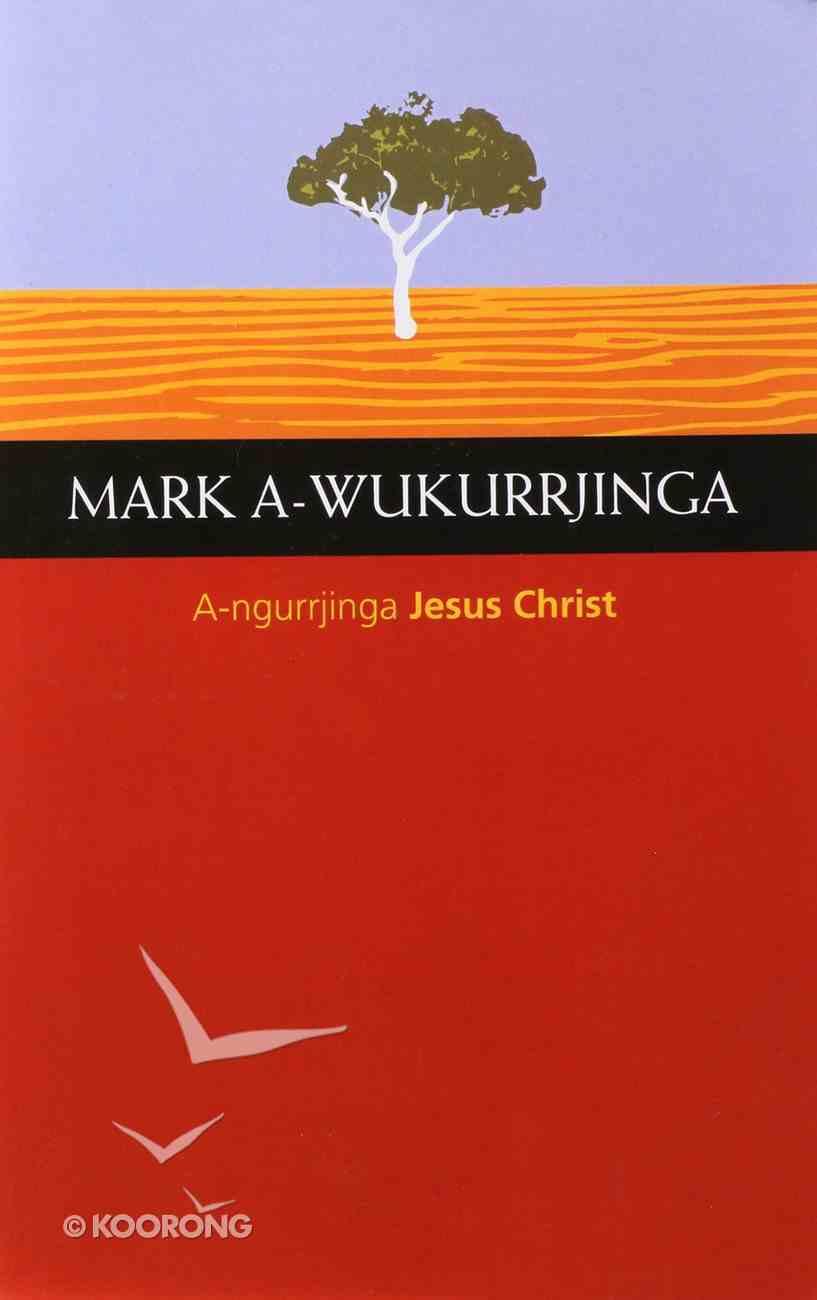 Burarra Mark A-Wukurrjinga Paperback