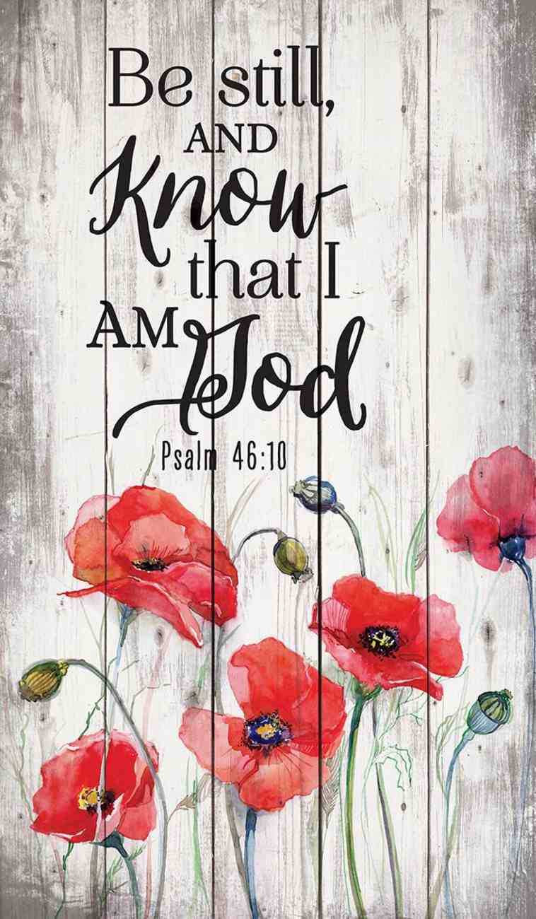 Panel Wall Art: Be Still and Know That I Am God, Red Poppies, (Psalm 46:10) Plaque