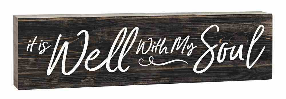 Tabletop Decor: It is Well With My Soul, Small Pine Sign Plaque