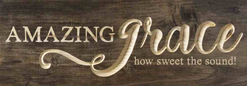 Carved Wall Art: Amazing Grace How Sweet the Sound! Plaque