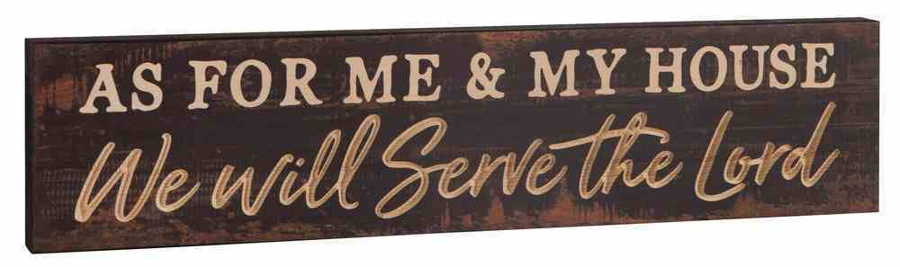 Carved Tabletop Decor: As For Me & My House We Will Serve the Lord Plaque