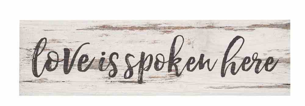 Tabletop Decor: Love is Spoken Here, Small Pine Sign Plaque