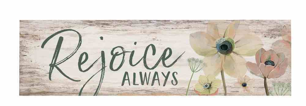Tabletop Decor: Rejoice Always, Small Pine Sign, Floral Plaque