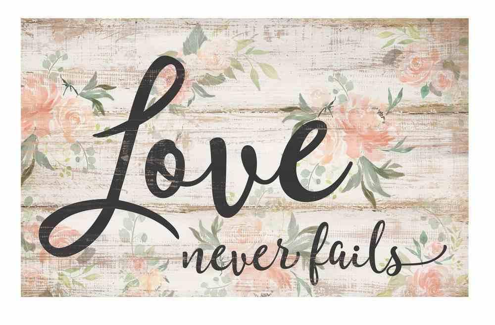Panel Wall Art: Love Never Fails Plaque