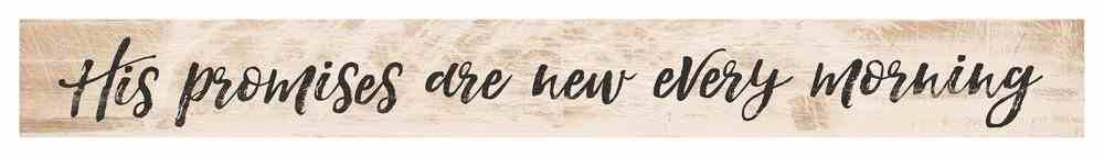 Tabletop Decor: His Promises Are New Every Morning, Small Pine Sign Plaque