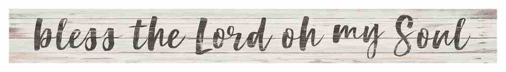 Tabletop Decor: Bless the Lord Oh My Soul, Small Pine Sign Plaque