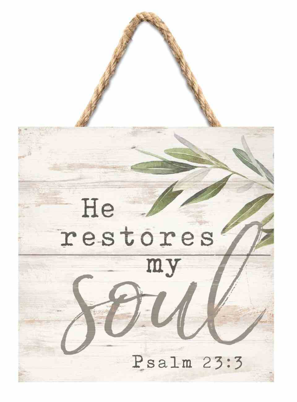 String Sign: He Retores My Soul Pine, Leaves (Psalm 23:3) Plaque