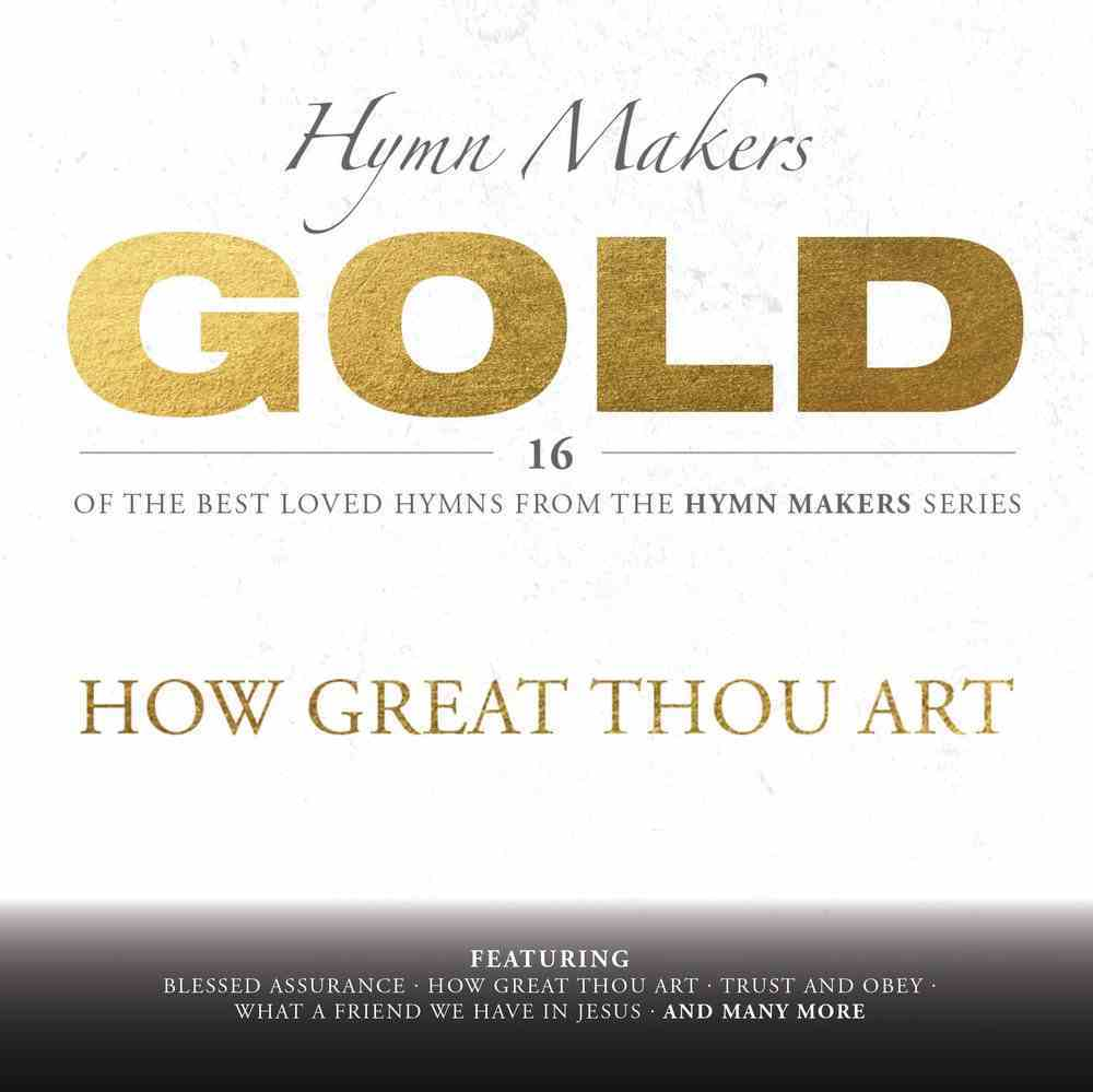 Hymn Makers Gold: How Great Thou Art CD