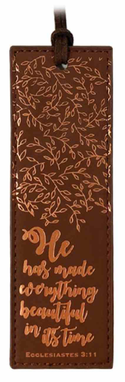 Bookmark: He Has Made Everything Beautiful, Ecclesiastes 3:11, Brown With Bronze Imitation Leather