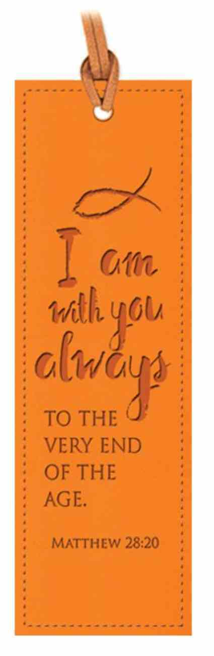 Bookmark Leather Lux: I Am With You Always, Matthew 28:20, Orange Stationery