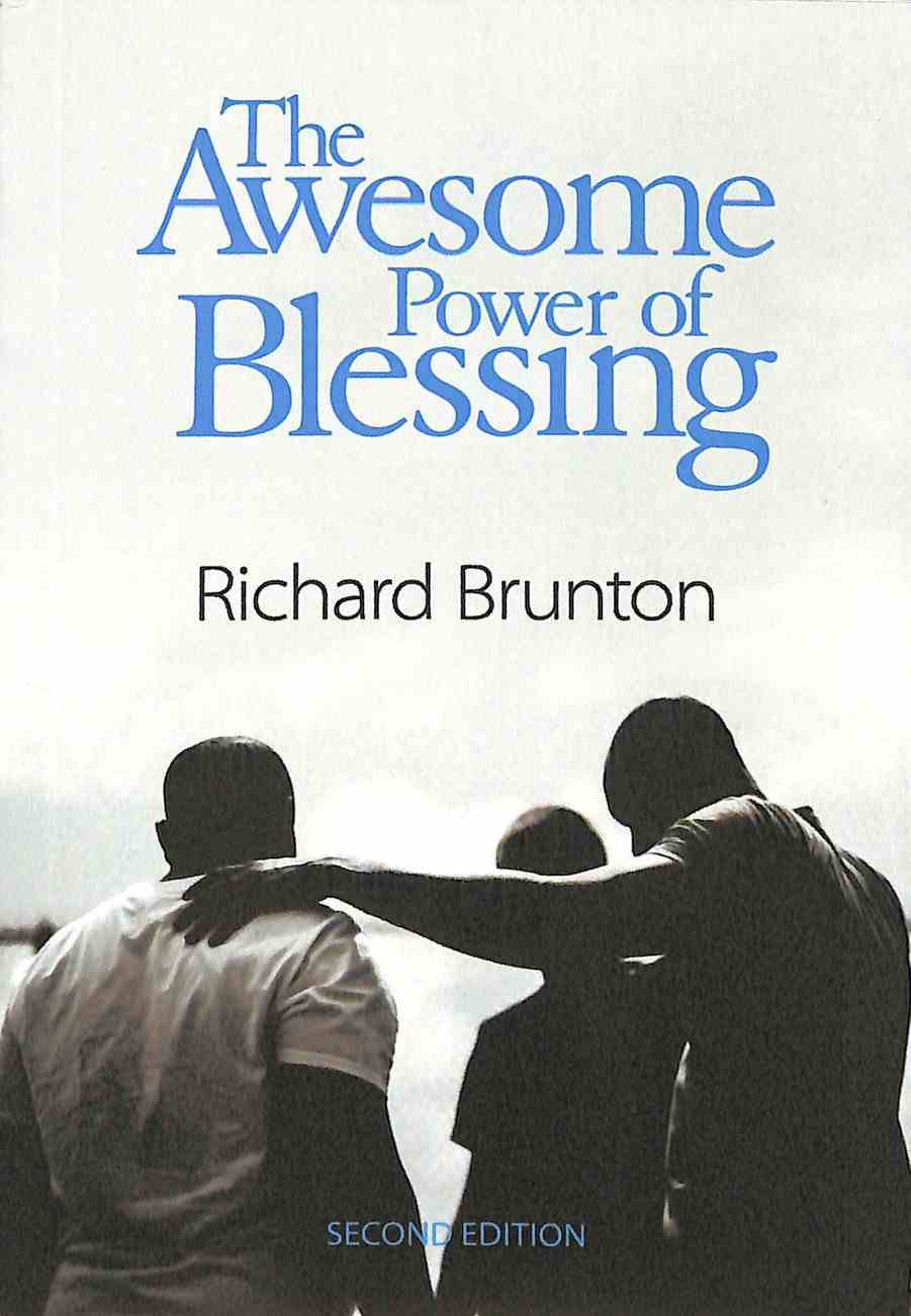 The Awesome Power of Blessing: You Can Change Your World (3rd Edition) Paperback