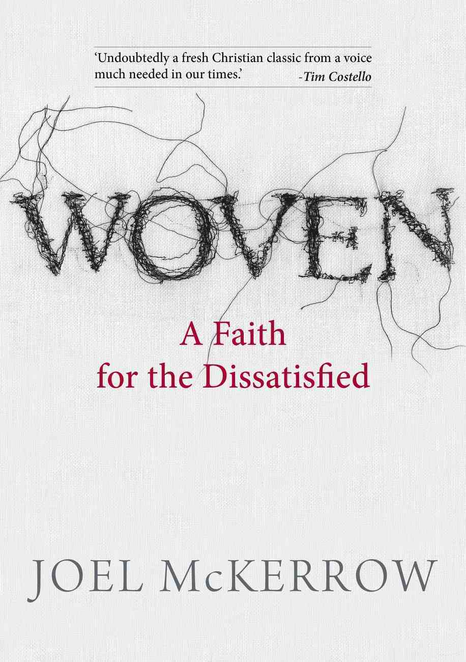 Woven: A Faith For the Dissatisfied Paperback