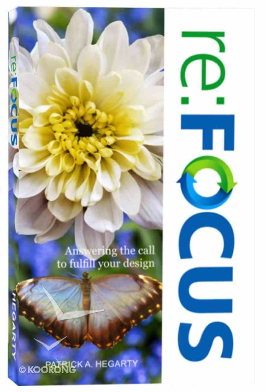 Re: Focus: Answering the Call to Fulfill Your Design Paperback
