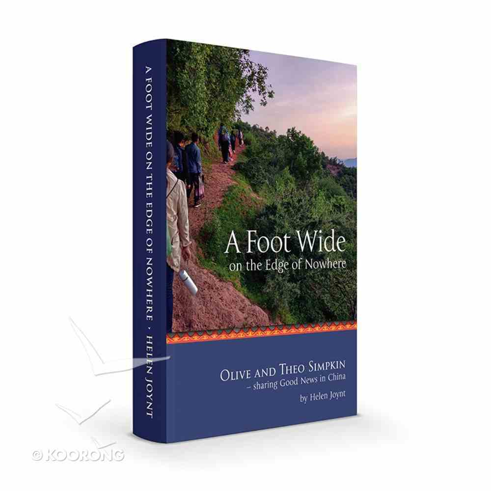 A Foot Wide on the Edge of Nowhere: Olive and Theo Simpkin - Sharing Good News in China Paperback