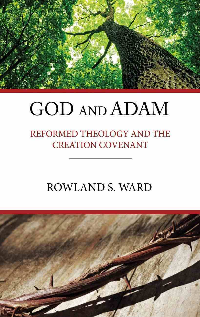 God and Adam: Reformed Theology and the Creation Covenant Paperback
