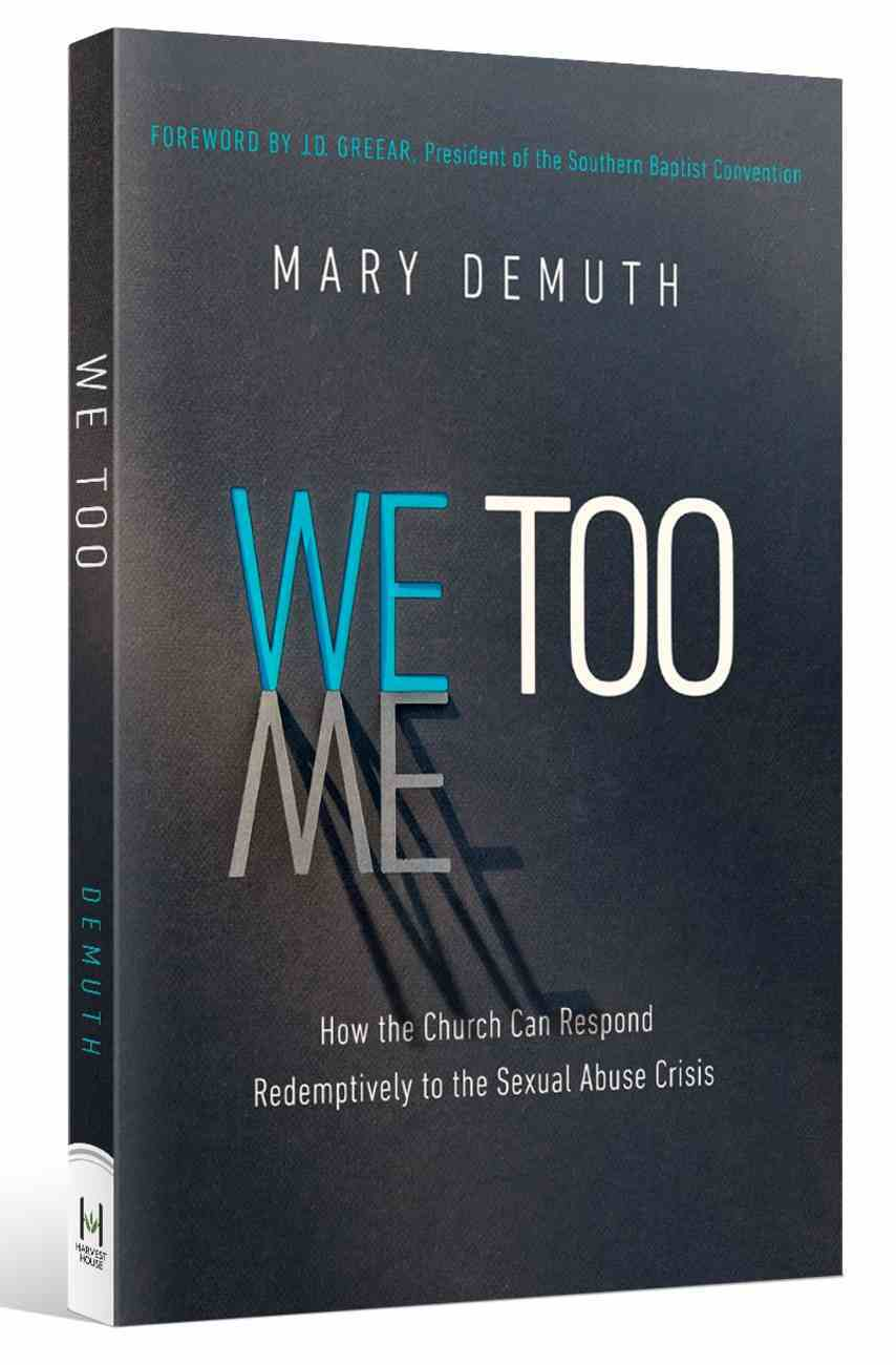 We Too: How the Church Can Respond Redemptively to the Sexual Abuse Crisis Paperback