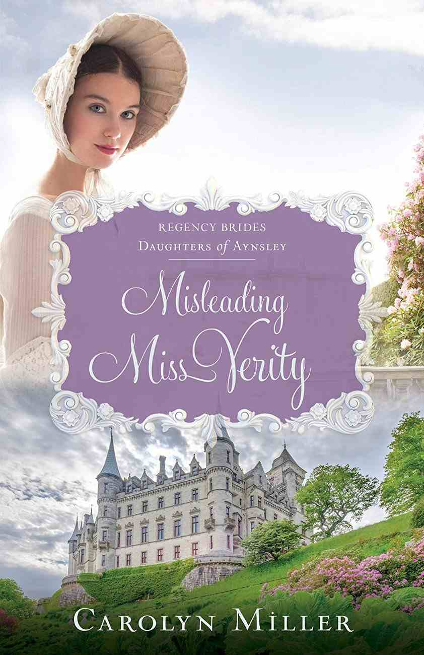 Misleading Miss Verity (Regency Brides: Daughters Of Aynsley Series) Paperback