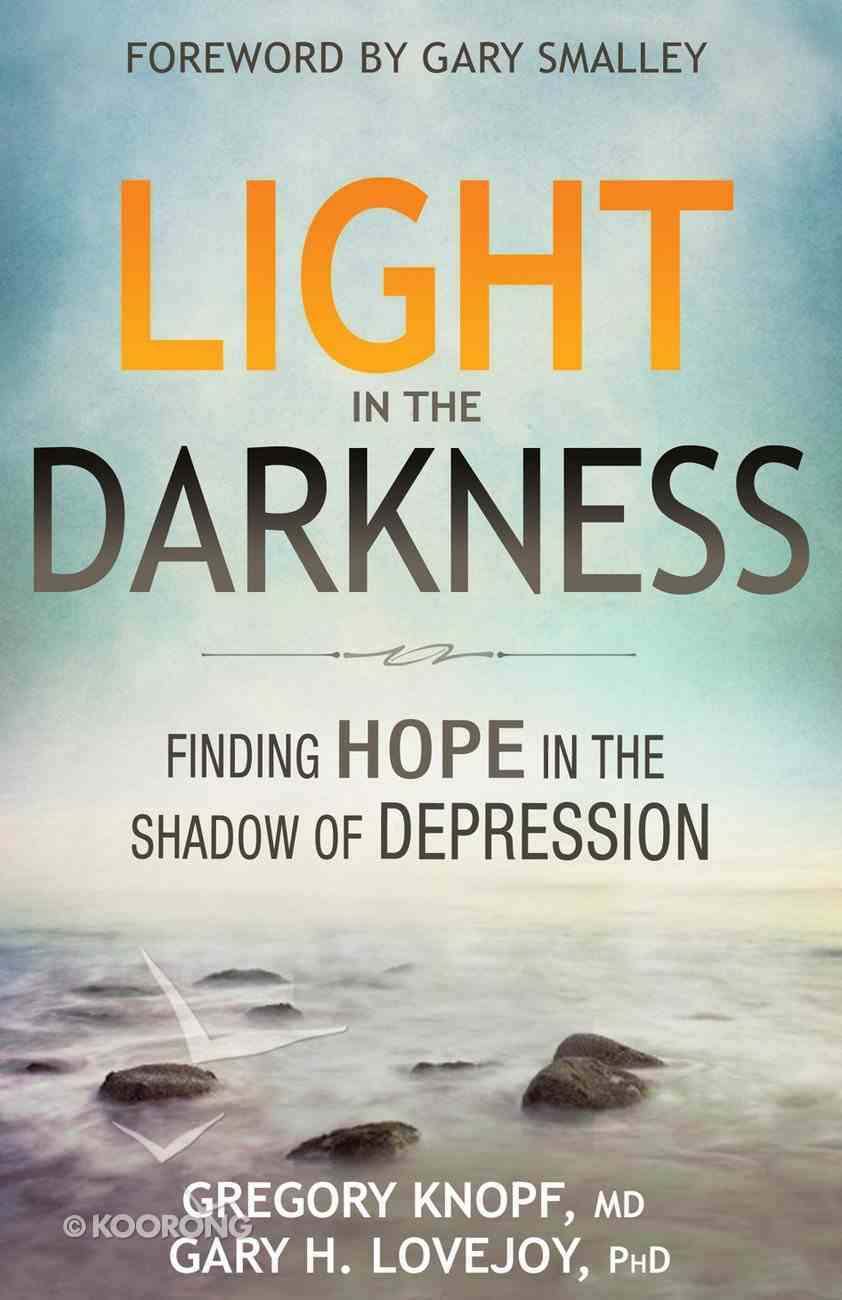 Light in the Darkness: Finding Hope in the Shadow of Depression Paperback