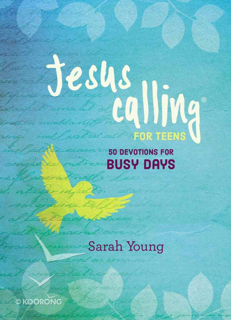 Jesus Calling For Teens: 50 Devotions For Busy Days Hardback