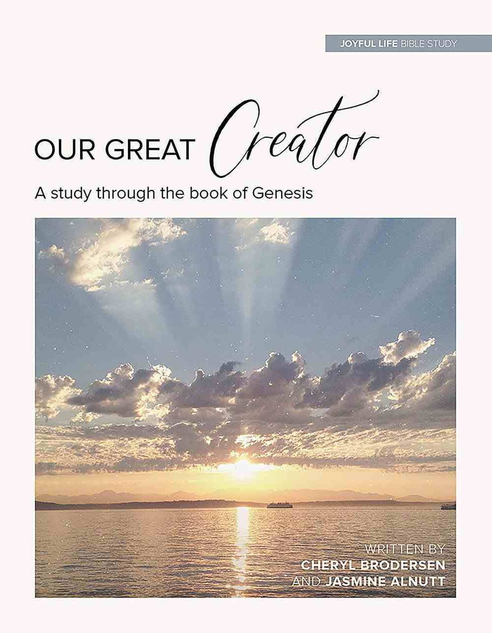 Our Great Creator: A Study in the Book of Genesis (Joyful Life Women's Bible Study Series) Paperback