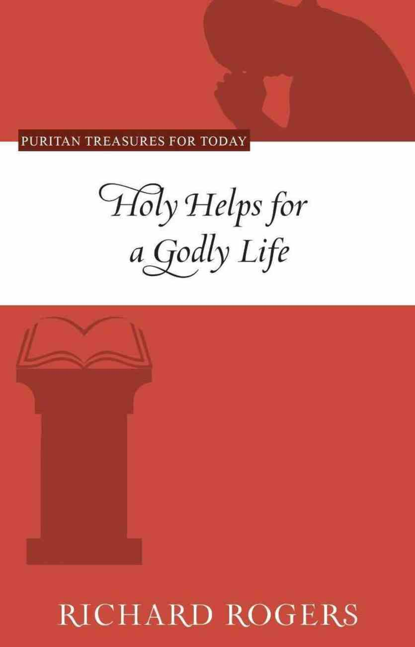 Holy Helps For a Godly Life (Puritan Treasures For Today Series) Paperback