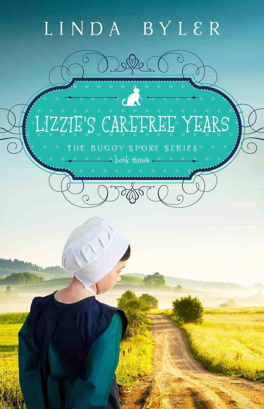 Lizzie's Carefree Years (#03 in Buggy Spoke Series) Paperback