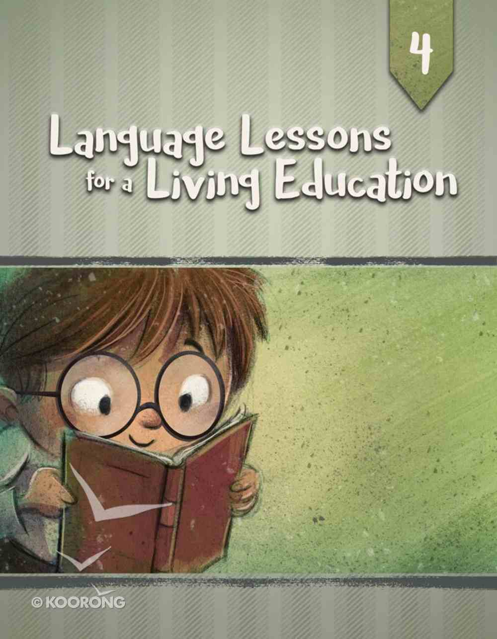 Language Lessons For a Living Education #04 (#04 in Language Lessons For A Living Education Series) Paperback