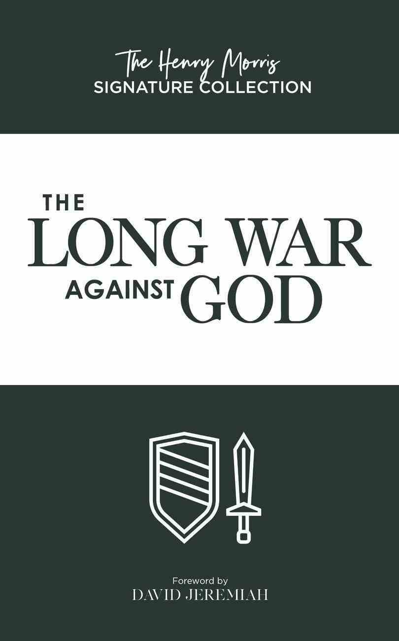 Long War Against God, The: The History and Impact of the Creation/Evolution Conflict (Henry Morris Signature Collection) Paperback
