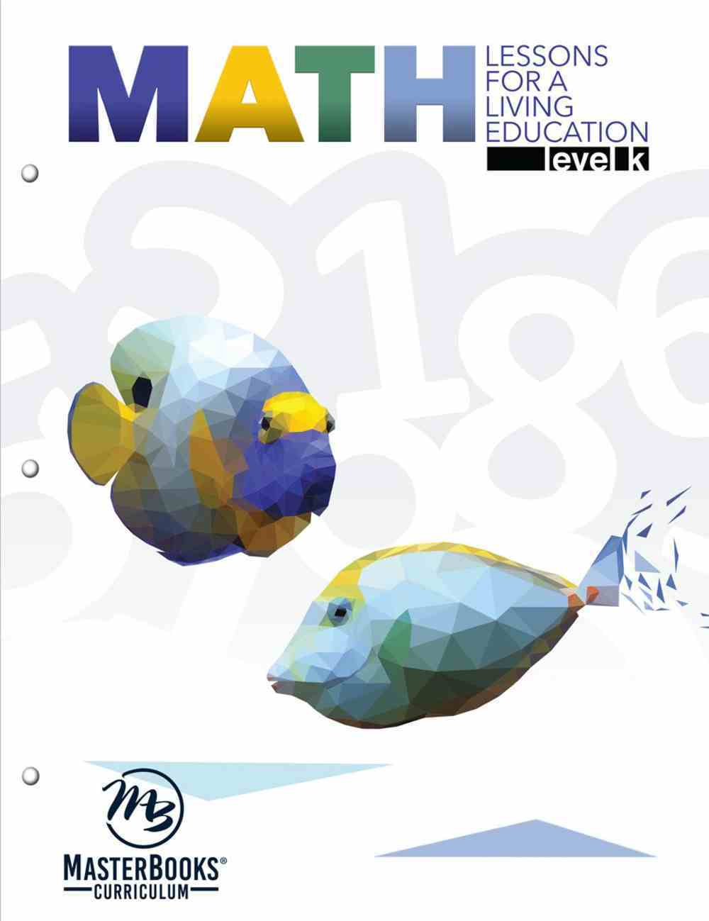 Math Level K (Lessons For A Living Education Series) Paperback