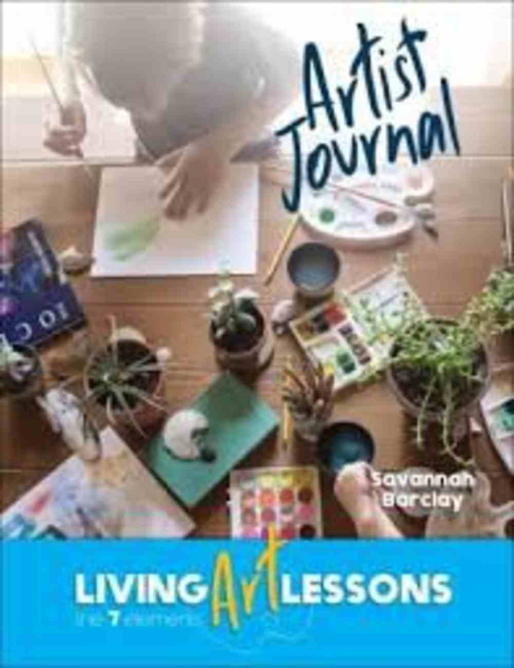 Living Art Lessons: The 7 Elements (Artist Journal) Paperback