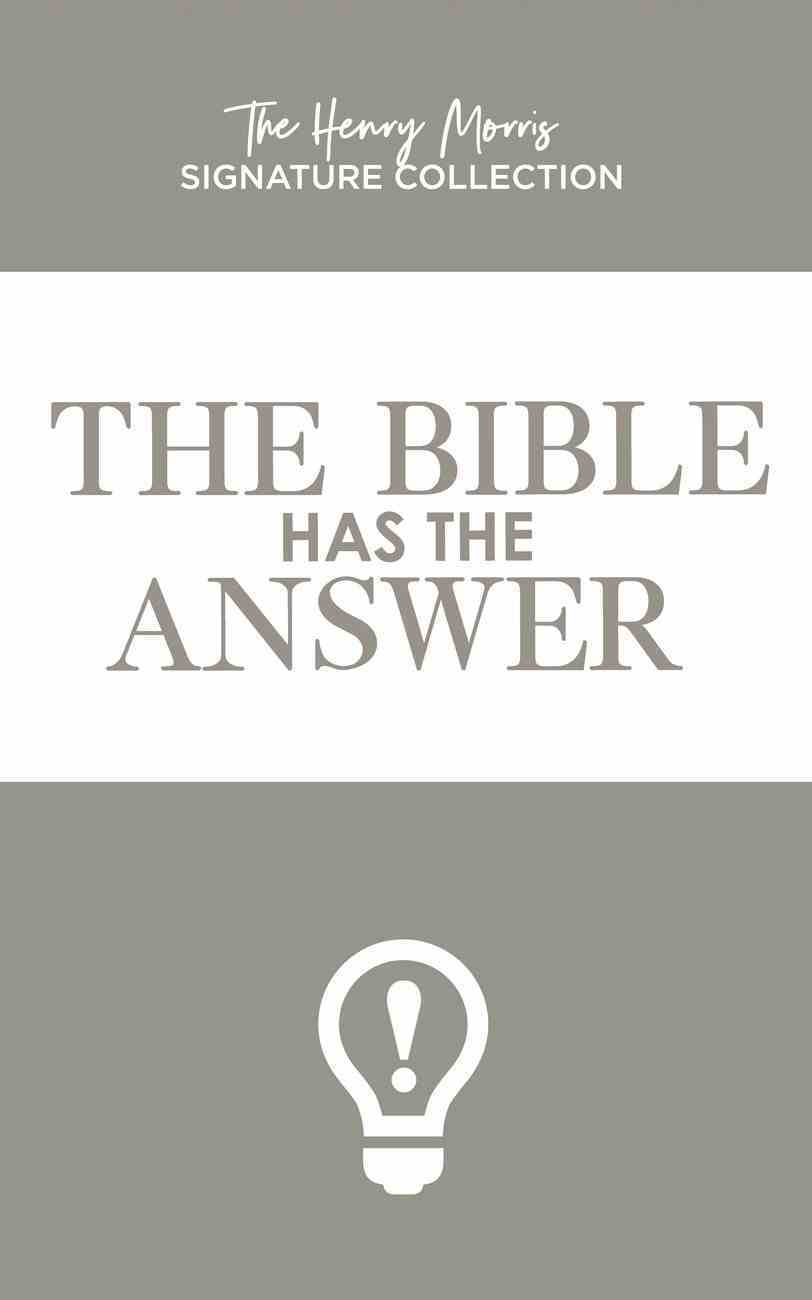 The Bible Has the Answer (Henry Morris Signature Collection) Paperback