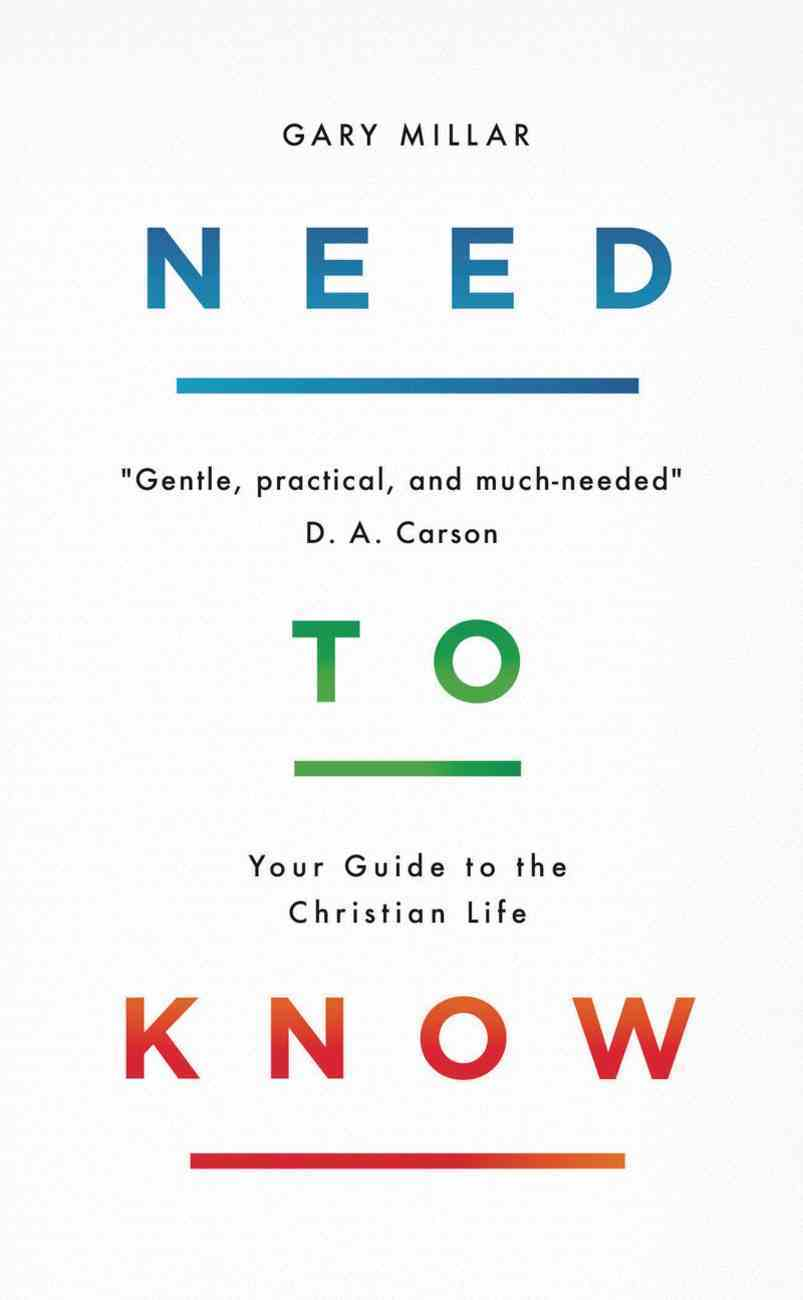Need to Know: Your Guide to the Christian Life Paperback
