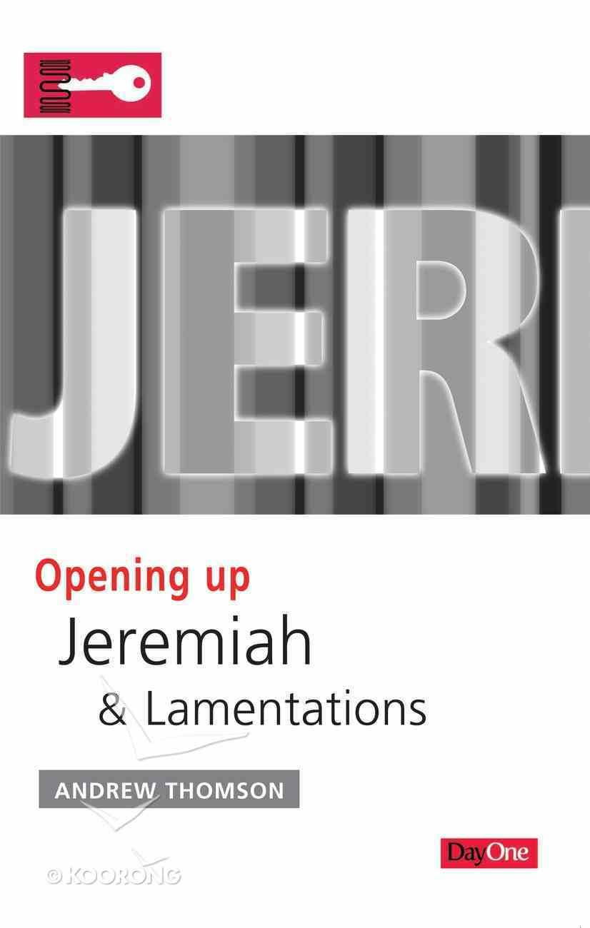 Jeremiah & Lamenations (Opening Up Series) Paperback