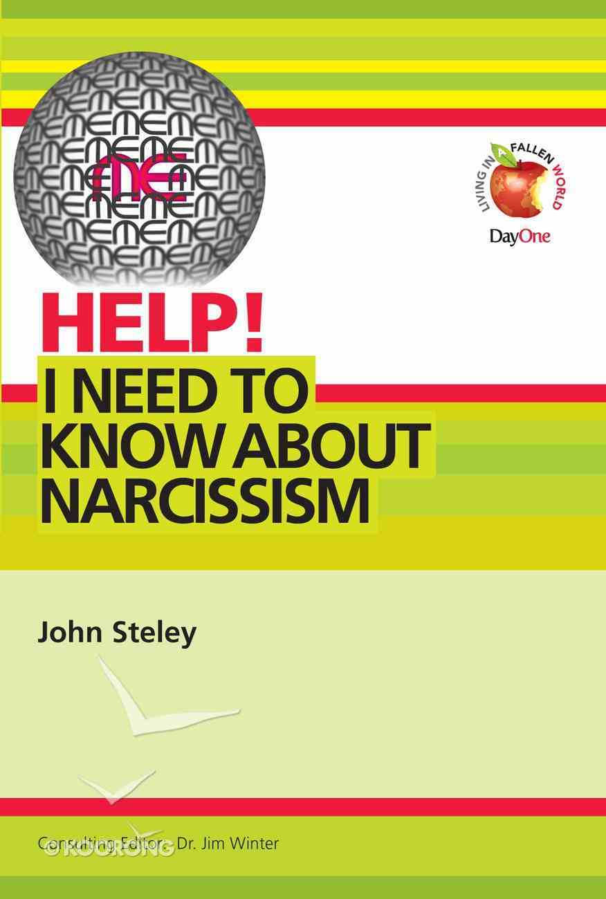 I Need to Know About Narcissism (Help! Series (Dayone)) Booklet