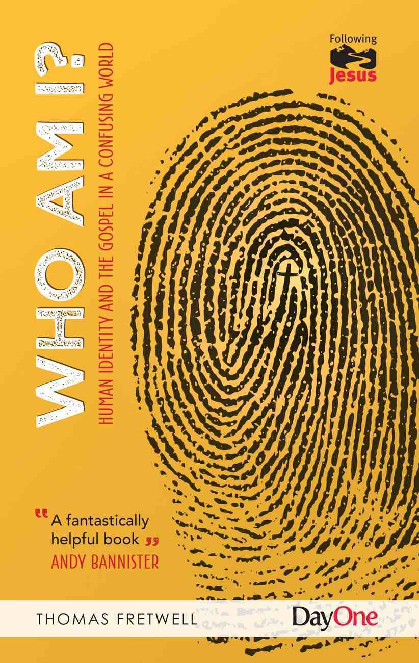 Who Am I? Human Identity and the Gospel in a Confusing World (Following Jesus (Dayone) Series) Paperback