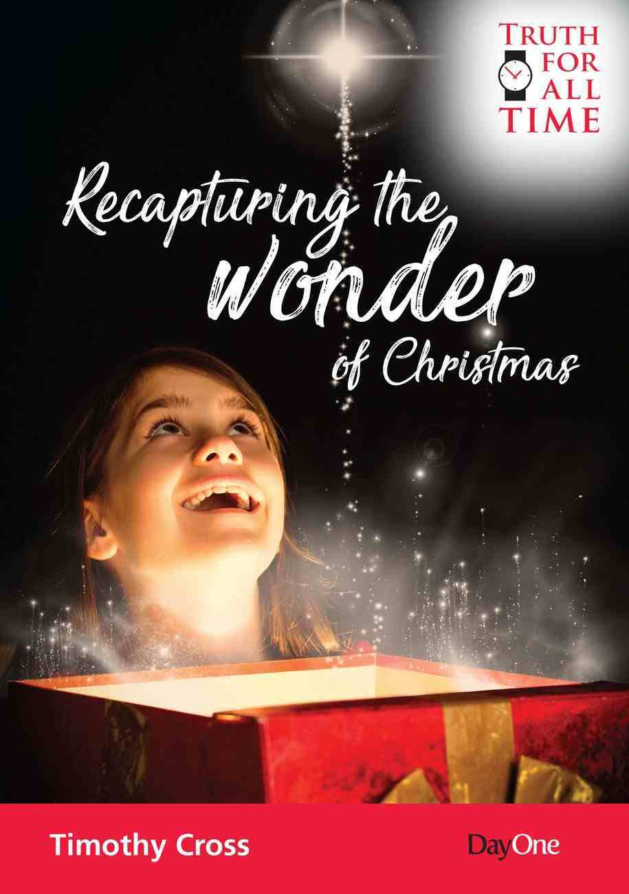 Recapturing the Wonder of Christmas (Truth For All Time (Day One) Series) Paperback