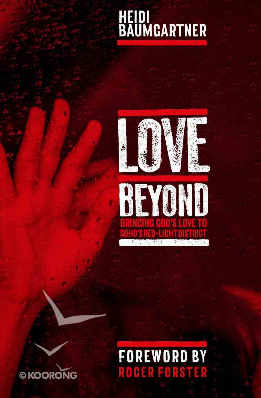 Love Beyond: Bringing God's Love to Soho's Red-Light District Paperback