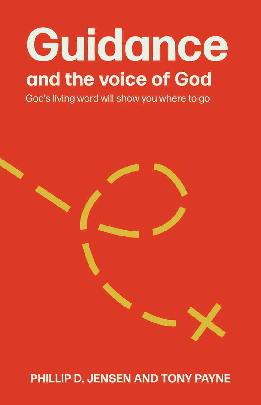 Guidance and the Voice of God: God's Living Word Will Show You Where to Go (Guidebooks For Life Series) Paperback