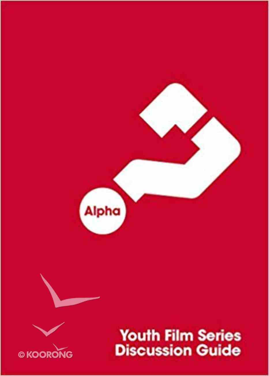 Alpha Youth Film Series 2014 (Discussion Guide) (Alpha North American Series) Paperback
