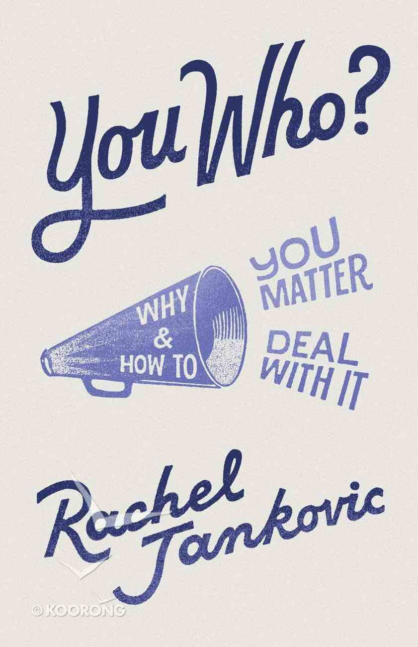 You Who? Why You Matter and How to Deal With It Paperback