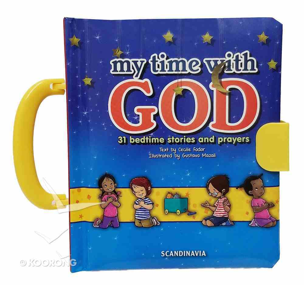 My Time With God With Handle: 31 Bedtime Stories and Prayers Padded Board Book