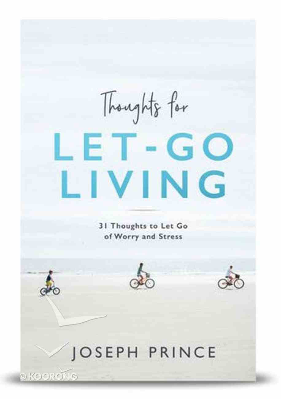 Thoughts For Let-Go Living: 31 Thoughts to Let Go of Worry and Stress Paperback