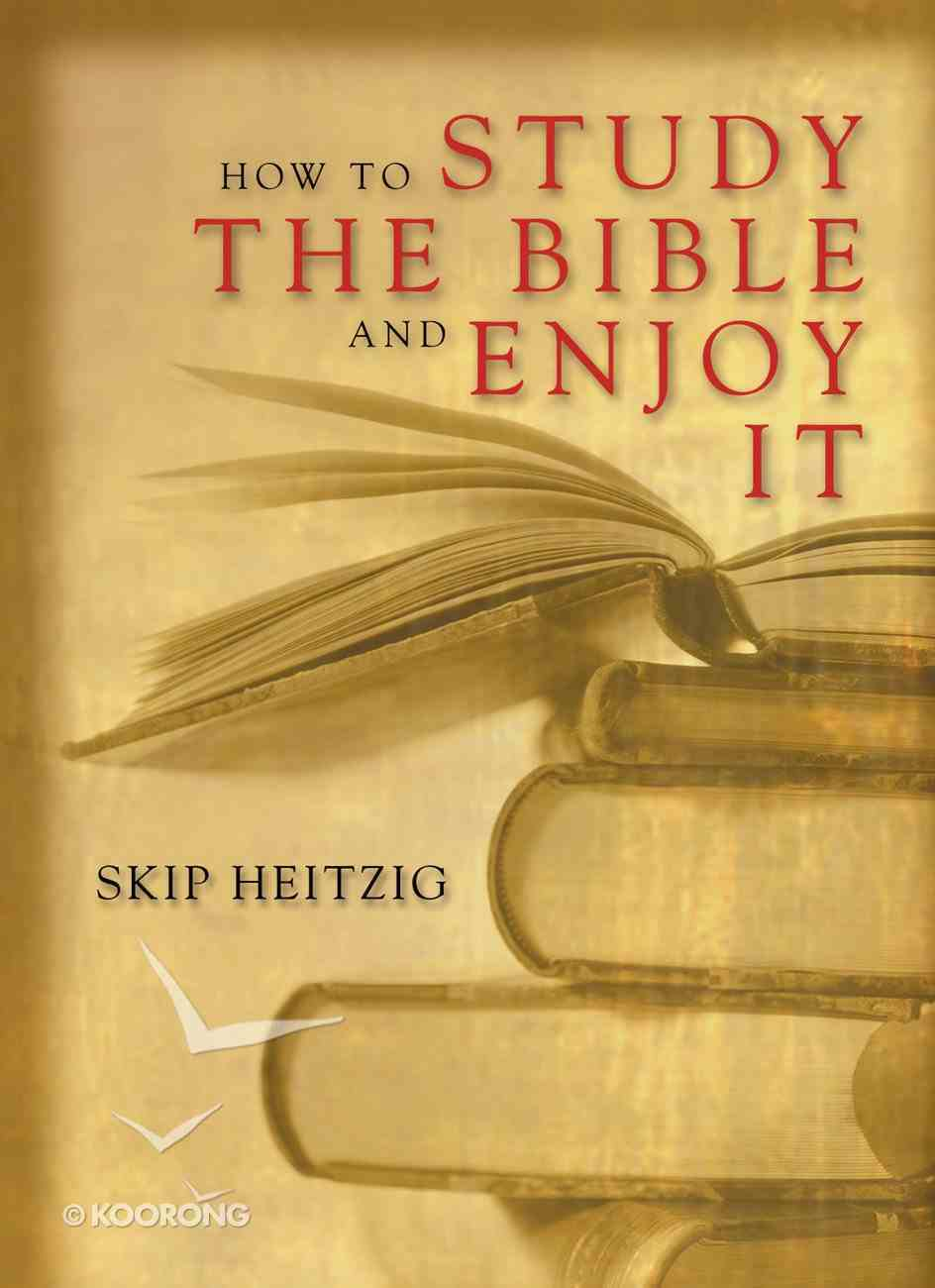 How to Study the Bible and Enjoy It Paperback