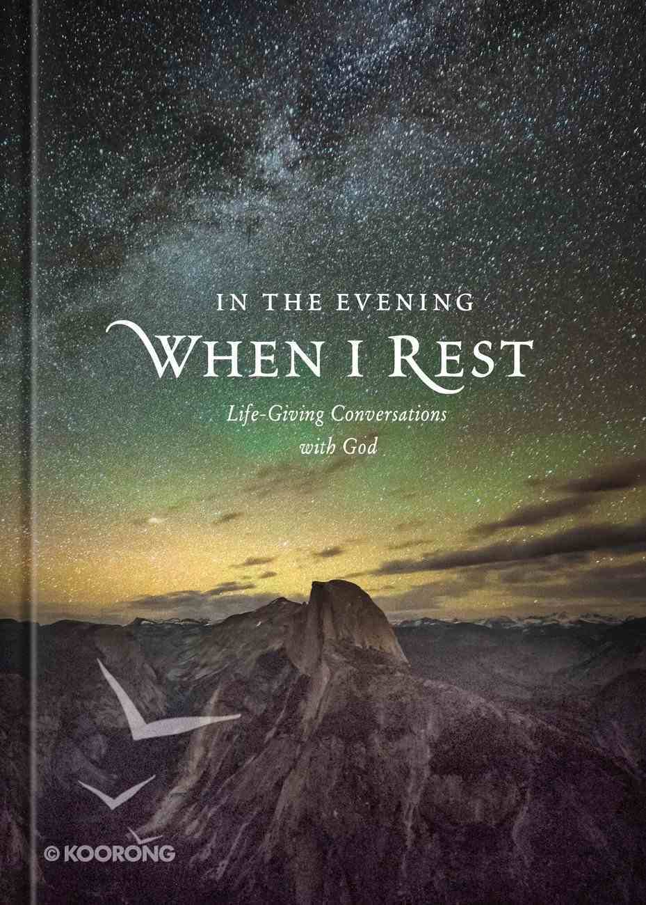 In the Evening When I Rest: Life-Giving Conversations With God Hardback